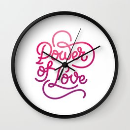 Power of Love hand made lettering motivational quote in original calligraphic style Wall Clock