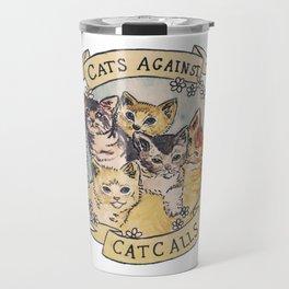 Cats Against Cat Calls Travel Mug