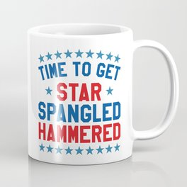 Time to Get Star Spangled Hammered - 4th of July Coffee Mug