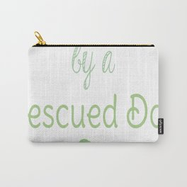 Proudly Owned By A Rescued Dog Carry-All Pouch