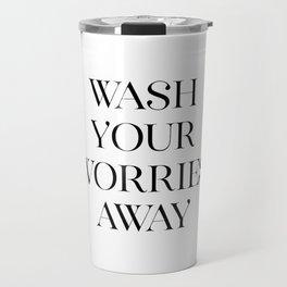 Wash Your Worries Away, Printable Art, Shower Decor, Calligraphy Poster, Bathroom Wall Art Travel Mug