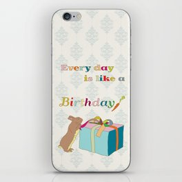 Every day is like a birthday iPhone Skin