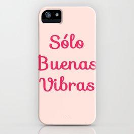 Sólo Buenas Vibras iPhone Case