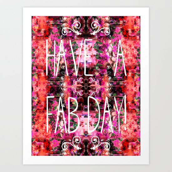 Have A Fab Day! Art Print