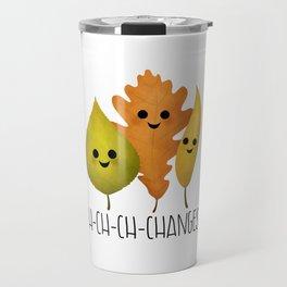 Ch-Ch-Ch-Changes! Travel Mug