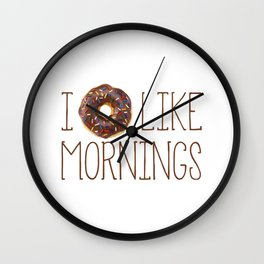 I Donut Like Mornings Wall Clock