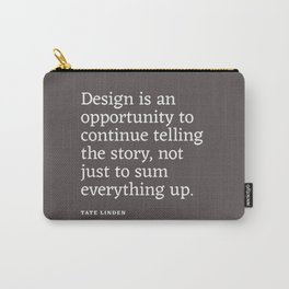 Design - Quotable Series Carry-All Pouch