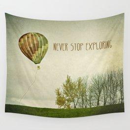 Never Stop Exploring ( Air Balloon) Wall Tapestry
