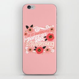 Sh*t People Say: If It Involves Pants or a Bra, It's Not Happening iPhone Skin