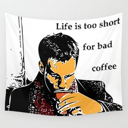 Life is too short for bad coffee (colour) Wall Tapestry