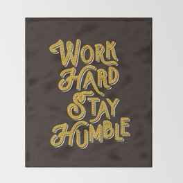 Work Hard Stay Humble hand lettered modern hand lettering typography quote wall art home decor Throw Blanket