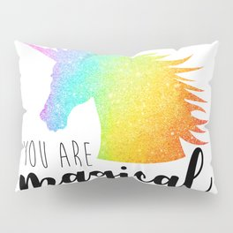 You Are Magical Pillow Sham