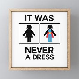 It Was Never A Dress Toilet Women Sign Superhero Framed Mini Art Print