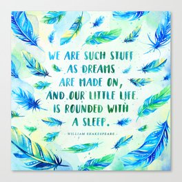 We are such stuff as dreams are made on Canvas Print