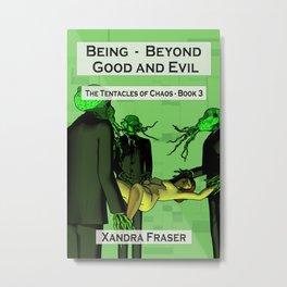 Being – Beyond Good and Evil Metal Print