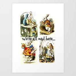 Alice In Wonderland We're All Mad Here Art Print