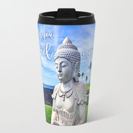 """Go where you feel most alive"" quote Hawaiian white Buddha Travel Mug"