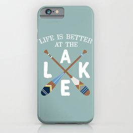 Life Is Better At The LAKE Painted Paddles iPhone Case