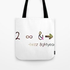 to infinity and beyond Tote Bag