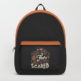 If You Can't Beat The Fear Just Do It Scared Backpack