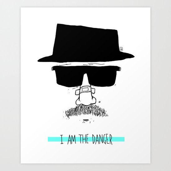 I am the danger. Art Print
