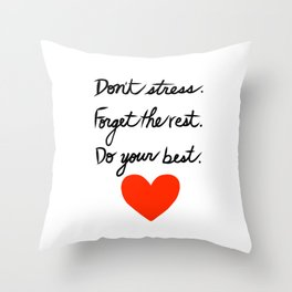 Don't Stress Forget the Rest Do Your Best Throw Pillow
