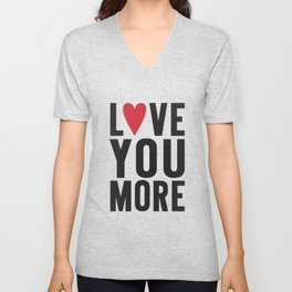 Love You More Unisex V-Neck