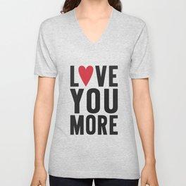 Love You More Unisex V-Neck