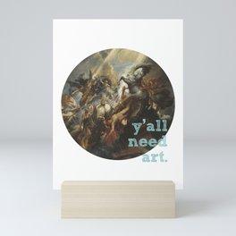 Y'All Need Art - Rubens Mini Art Print