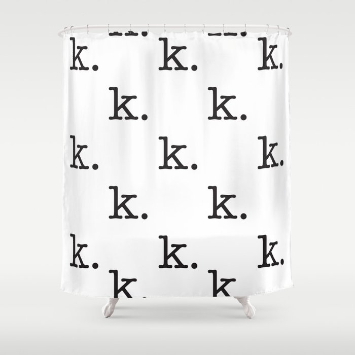 k. • text you don't want • typography • for the pessimist • passive aggressive Shower Curtain