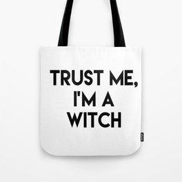Trust me I'm a witch Tote Bag