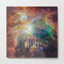 Believe -  Space and Universe Metal Print