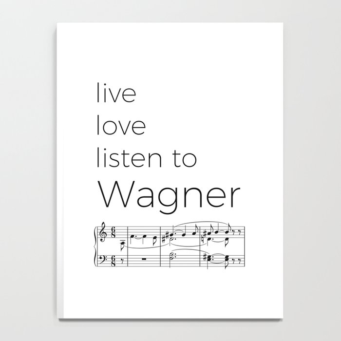 Live, love, listen to Wagner Notebook