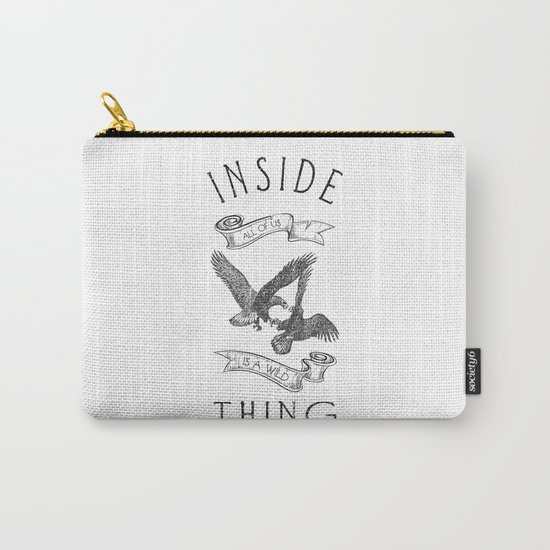 INSIDE ALL OF US IS A WILD THING Carry-All Pouch