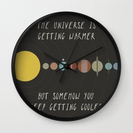 The Universe Is Getting Warmer, But Somehow You Keep Getting Cooler Wall Clock