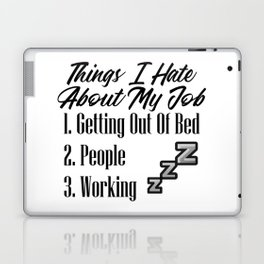 Hate People Work Job Getting Out Of Bed Funny Lazy Laptop & iPad Skin