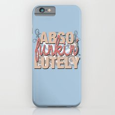 Abso Funkin' Lutely iPhone 6s Slim Case