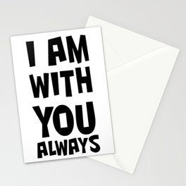 I AM WITH YOU ALWAYS Stationery Cards