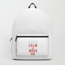 Keep Calm and Move On Backpack