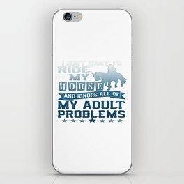 I just want to ride my horse iPhone Skin