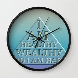 I AM Healthy, Wealthy and I AM Happy Wall Clock