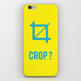 CROP? iPhone Skin
