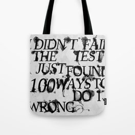 I Did Not Fail Tote Bag