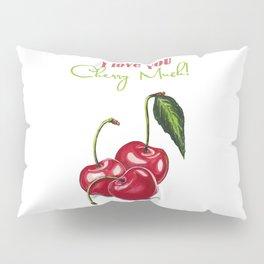 Cherries, I Love You Cherry Much Pillow Sham