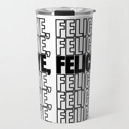 Bye, Felicia Sayings Sayings Quote Quotes Gift Travel Mug