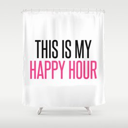 Happy Hour Gym Quote Shower Curtain