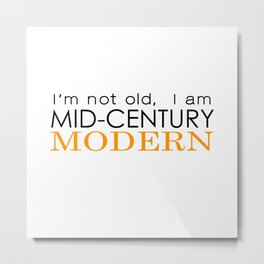 Middle Age Is The New Black Metal Print
