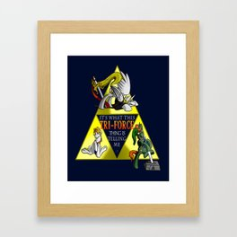 What This Tri-Force Is Telling Me Framed Art Print