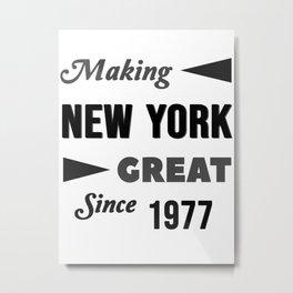 Making New York Great Since 1977 Metal Print