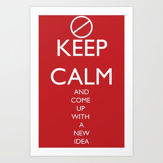 Maybe, Don't Keep Calm Art Print